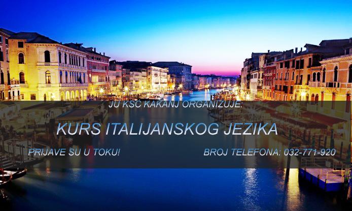 JU KSC KAKANJ ORGANIZUJE KURS ITALIJANSKOG JEZIKA