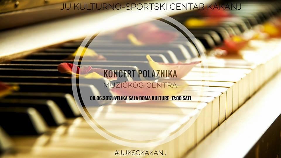Koncert polaznika Muzičkog centra u Domu kulture u četvrtak 08.06.2017.