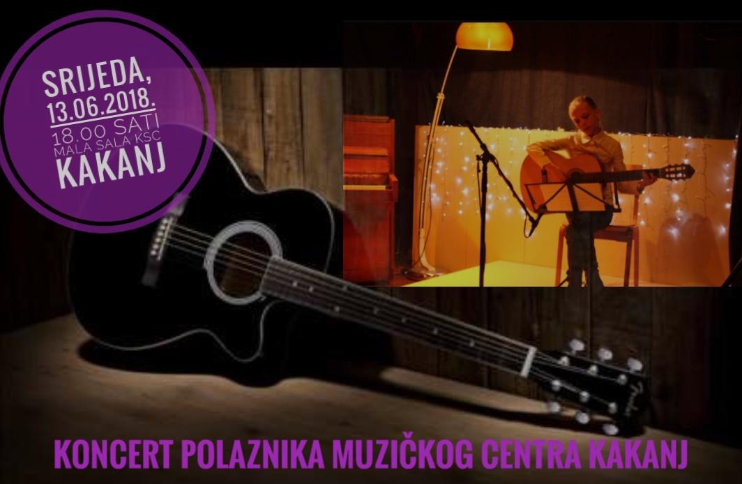 Tradicionalni koncert polaznika Muzičkog centra Kakanj – srijeda 13.6.2018. u 18,00 sati