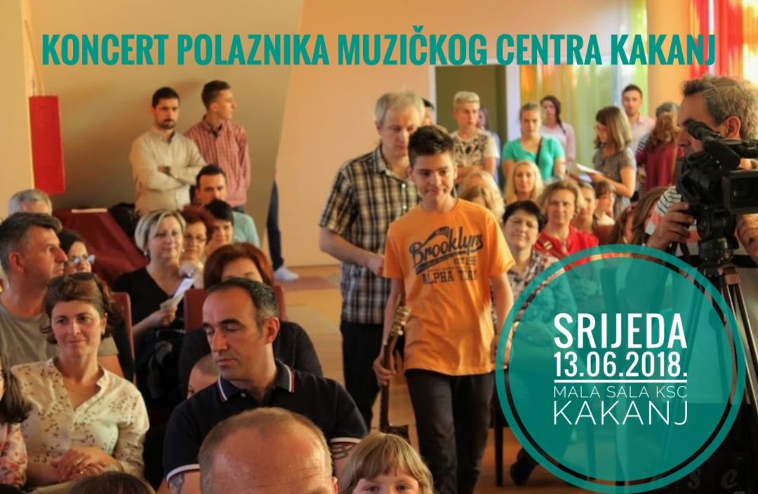 Danas u Maloj sali KSC Kakanj sa početkom u 18,00h koncert polaznika Muzičkog centra