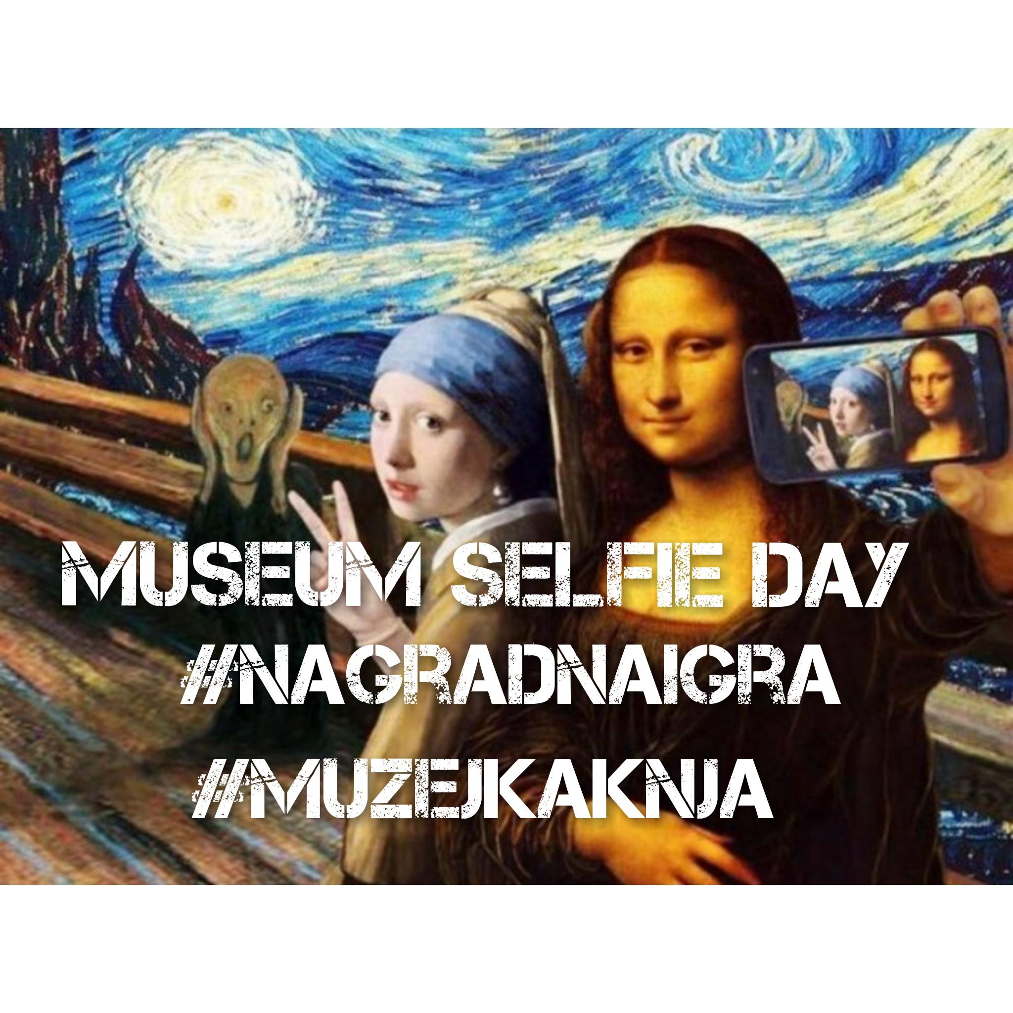 Museum Selfie Day – Pošaljite nam selfie iz Muzeja Kaknja i osvojite cool nagrade