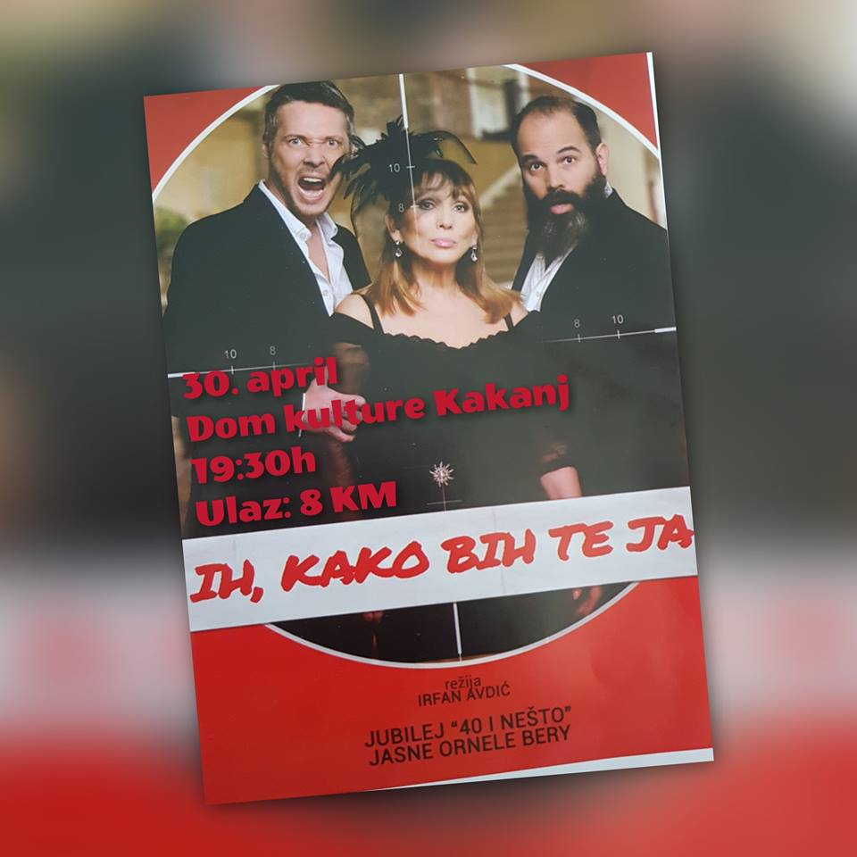 """Komedija """"Ih, kako bih te ja"""" 30. aprila na daskama Doma kulture Kakanj"""