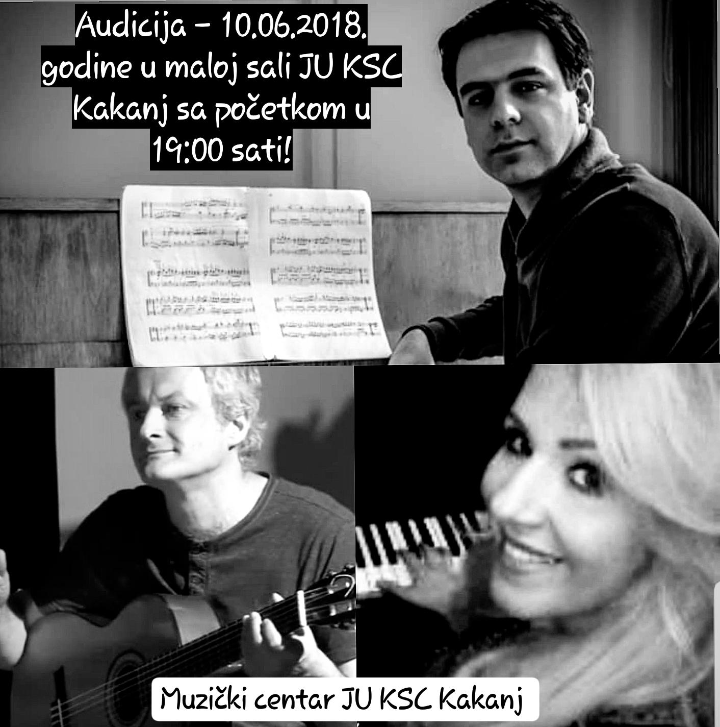 Muzički centar JU KSC Kakanj / Audicija u ponedjeljak 10.09.2018. godine u maloj sali